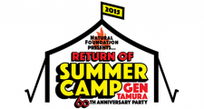 "NATURAL FOUNDATION Presents Return of""SUMMER CAMP"" ~Gen Tamura 60th Anniversary Party~"