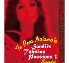 Sandii's Tahitian Passions 3 ~Te Pua No`̀ano`̀a~